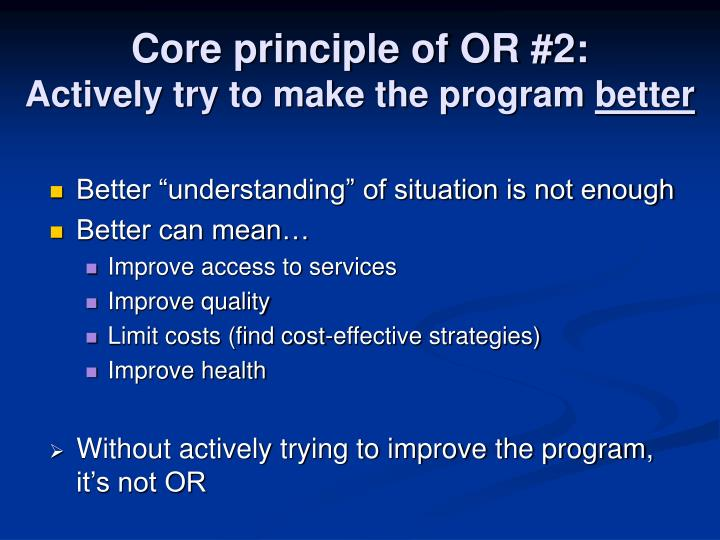 Core principle of OR #2: