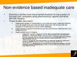non evidence based inadequate care