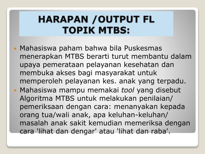 Mahasiswa paham bahwa bila Puskesmas menerapkan MTBS berarti turut membantu dalam upaya pemerataan pelayanan kesehatandan membuka akses bagi masyarakat untuk memperoleh pelayanan kes. anak yang terpadu.