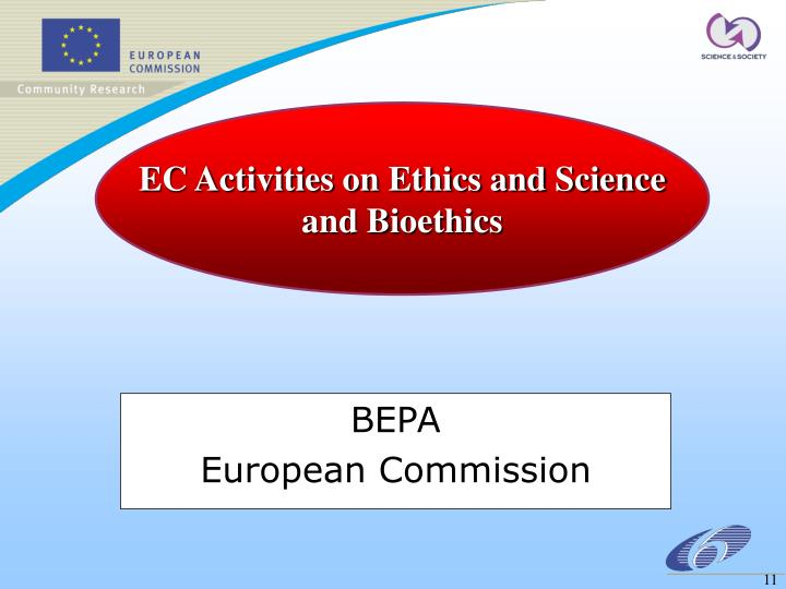 EC Activities on Ethics and Science