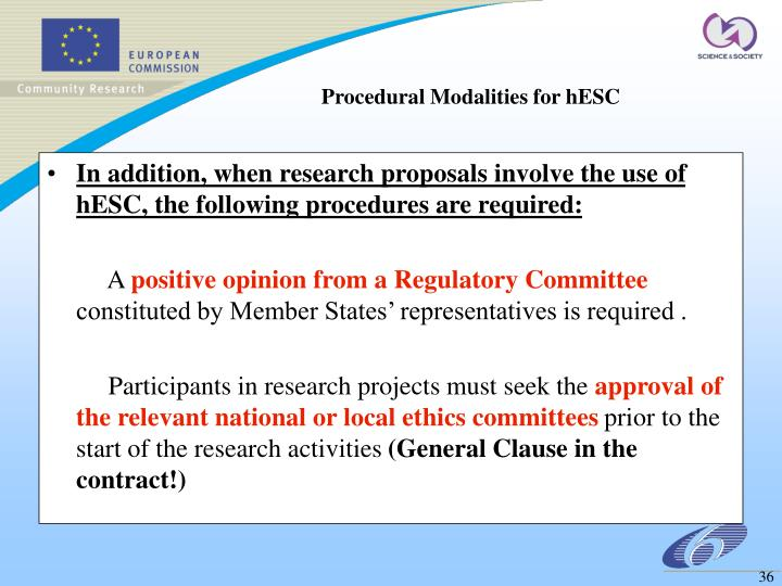 In addition, when research proposals involve the use of hESC, the following procedures are required: