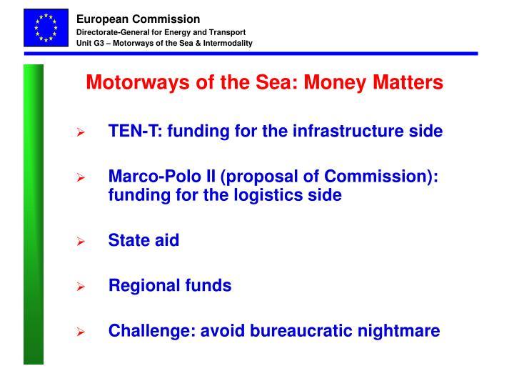 Motorways of the Sea: Money Matters