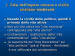 2 crisi dell impero romano e civilt cristiano medievale