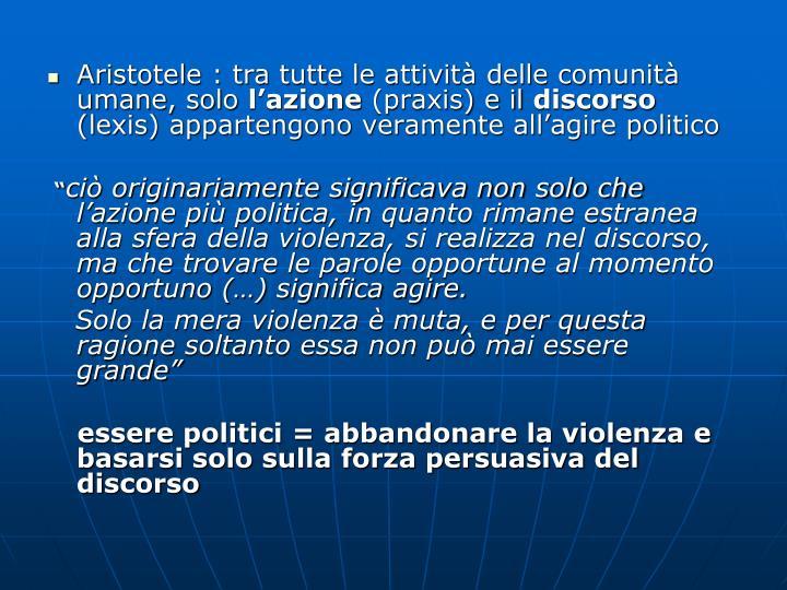 Aristotele : tra tutte le attività delle comunità umane, solo