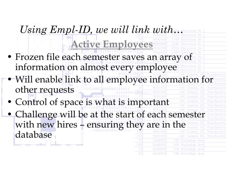 Using Empl-ID, we will link with…