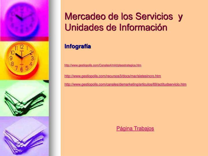 Mercadeo de los Servicios  y Unidades de Información