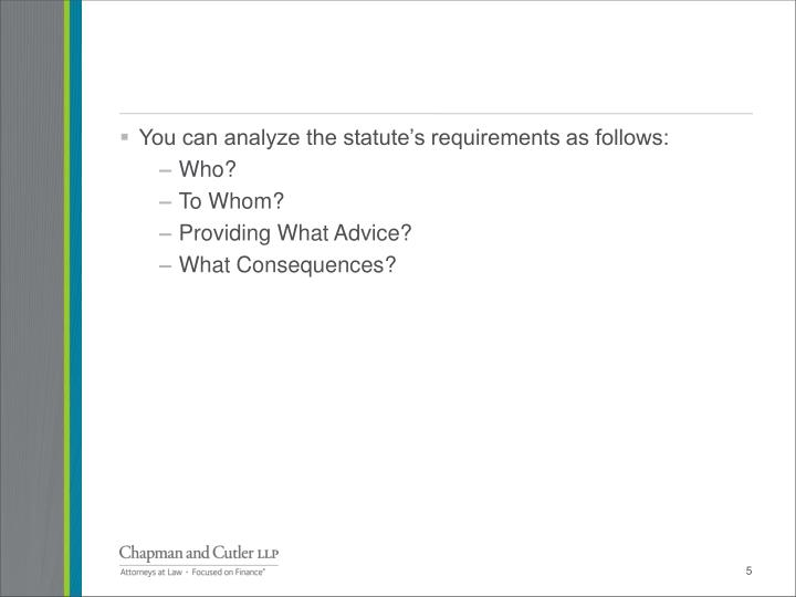 You can analyze the statute's requirements as follows: