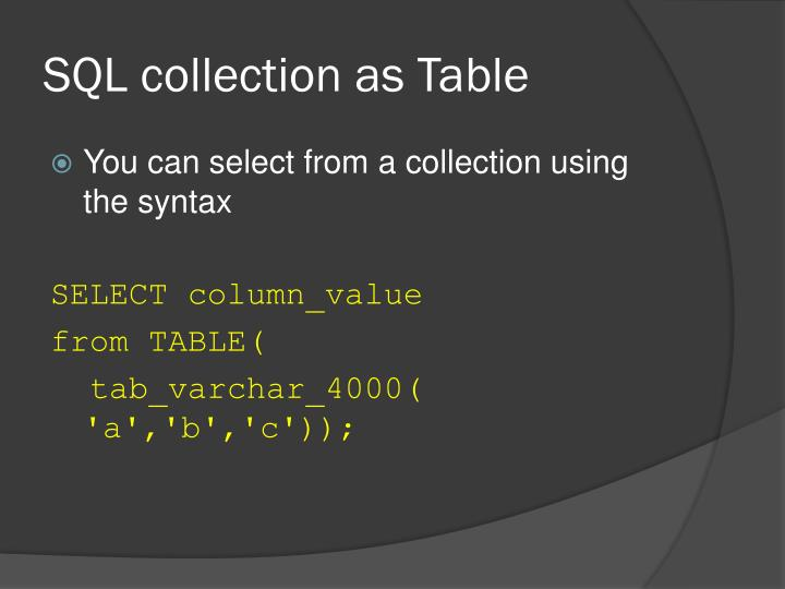 SQL collection as Table