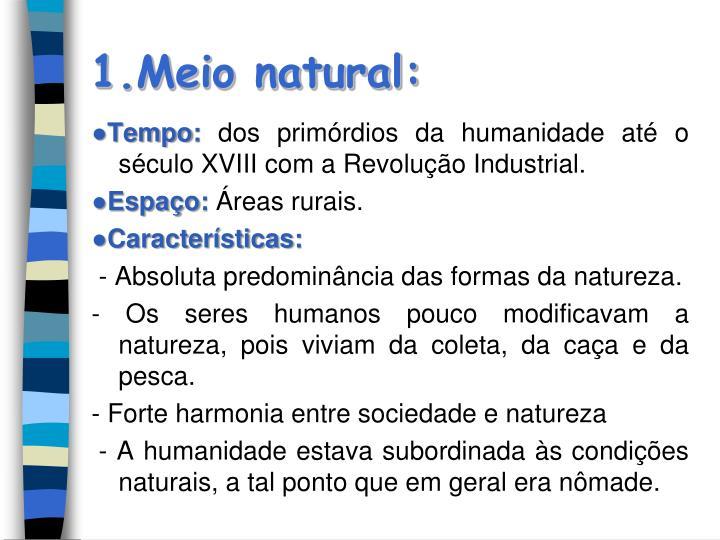 1.Meio natural: