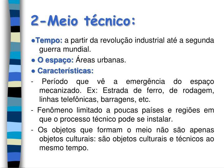 2-Meio técnico: