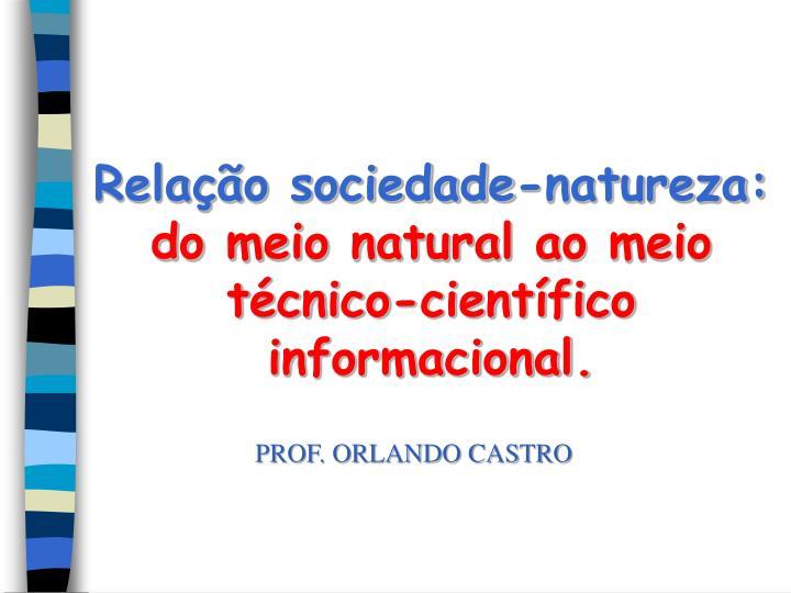 Relação sociedade-natureza: