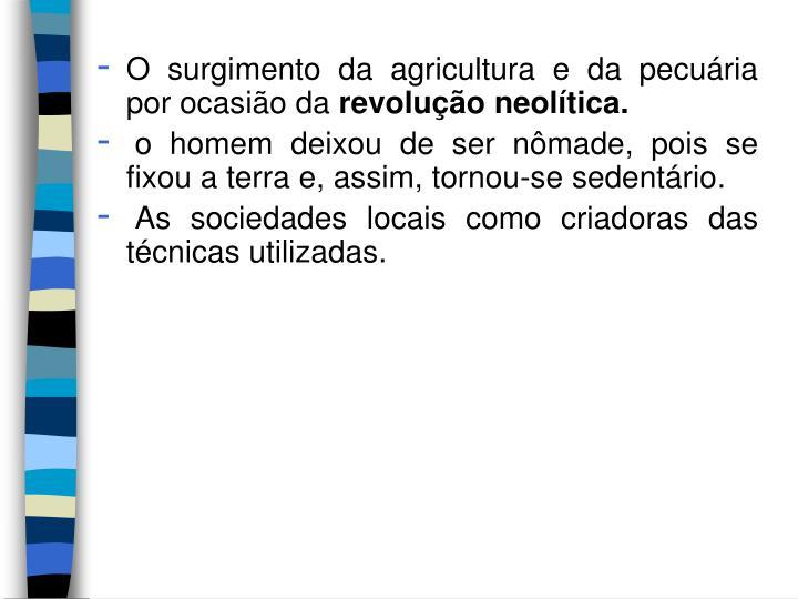 O surgimento da agricultura e da pecuária por ocasião da