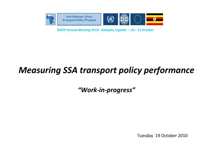 Measuring ssa transport policy performance work in progress