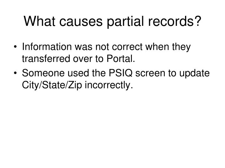 What causes partial records?