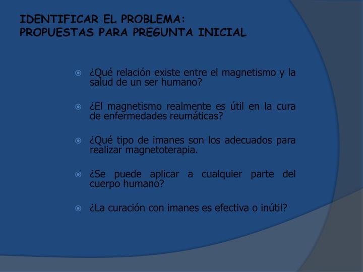 IDENTIFICAR EL PROBLEMA: