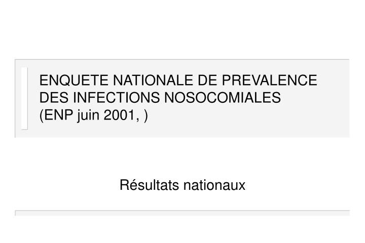 ENQUETE NATIONALE DE PREVALENCE DES INFECTIONS NOSOCOMIALES