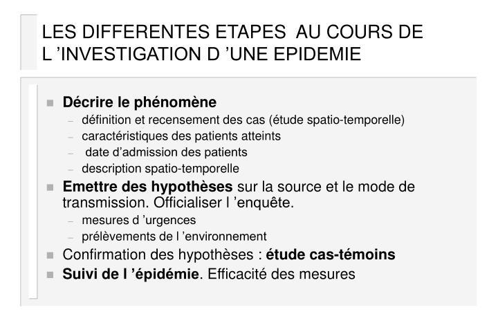LES DIFFERENTES ETAPES  AU COURS DE L'INVESTIGATION D'UNE EPIDEMIE