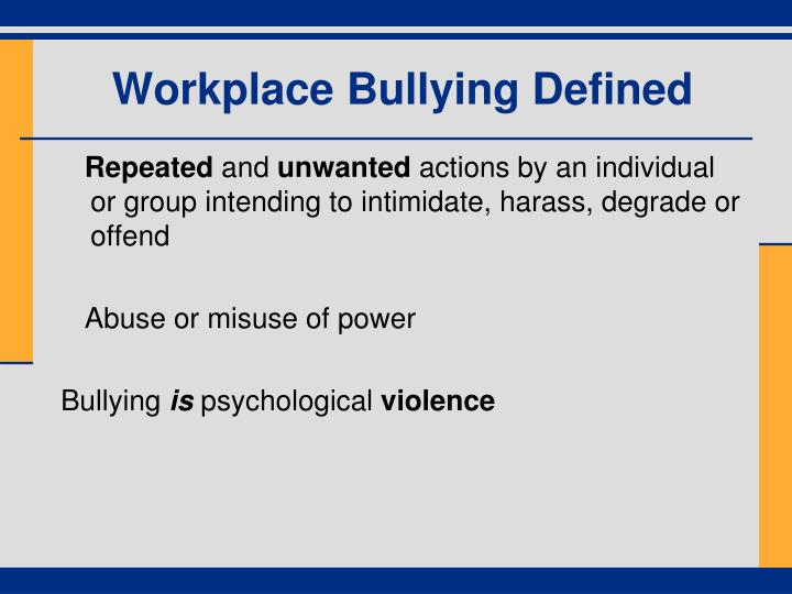 Workplace Bullying Defined