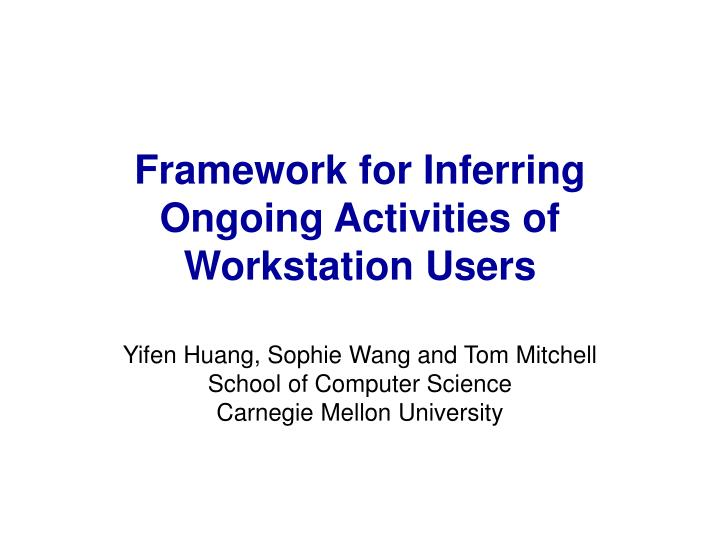 framework for inferring ongoing activities of workstation users