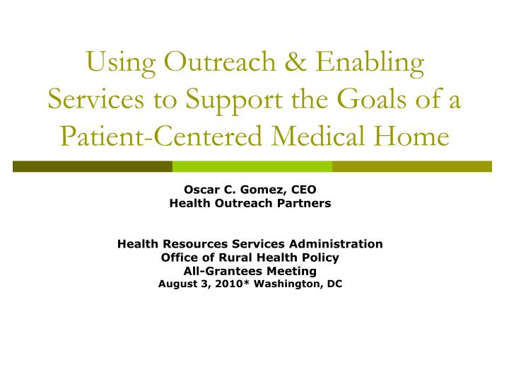 Using outreach enabling services to support the goals of a patient centered medical home