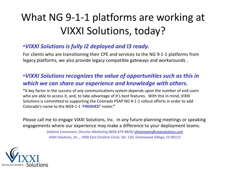 What NG 9-1-1 platforms are working at VIXXI Solutions, today?