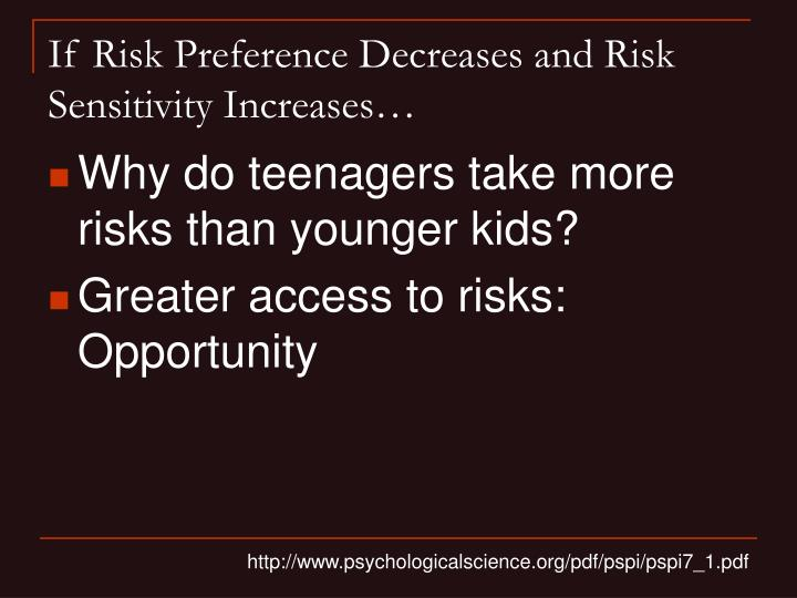 If Risk Preference Decreases and Risk Sensitivity Increases…