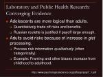 laboratory and public health research converging evidence