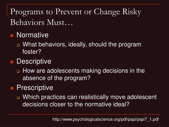 Programs to Prevent or Change Risky Behaviors Must…