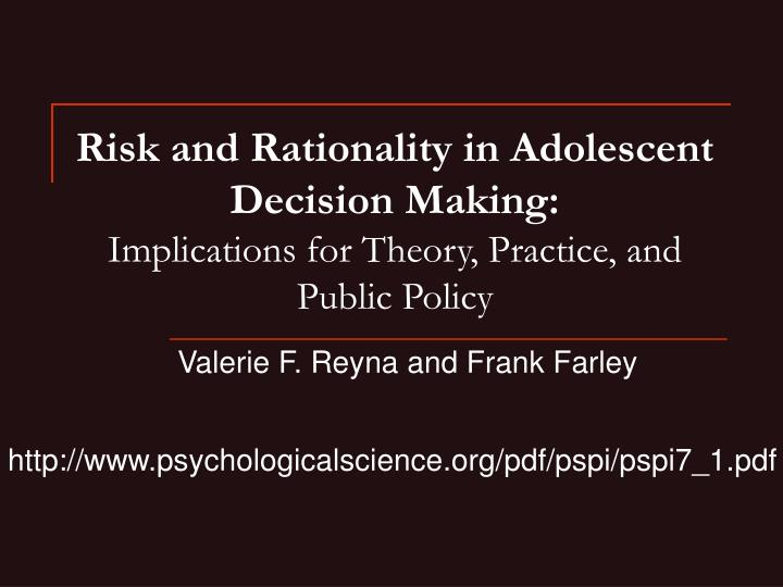 Risk and Rationality in Adolescent Decision Making: