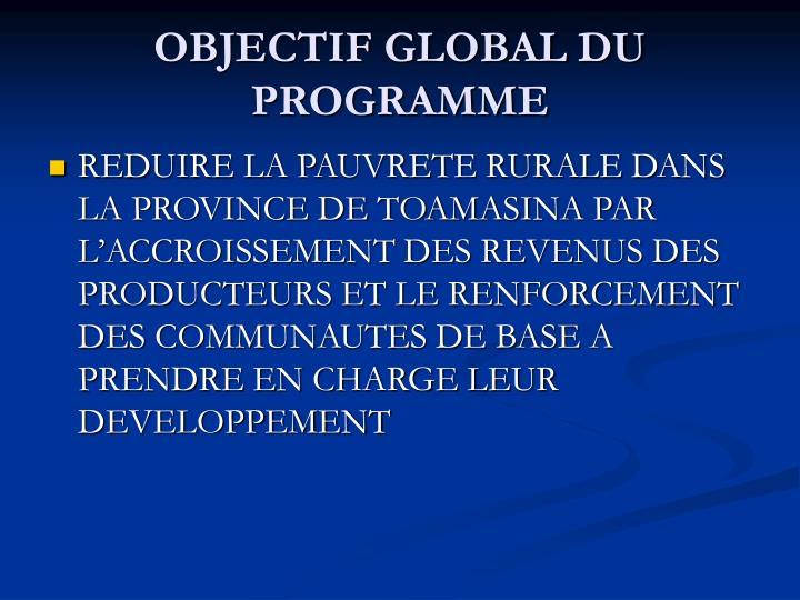 OBJECTIF GLOBAL DU PROGRAMME