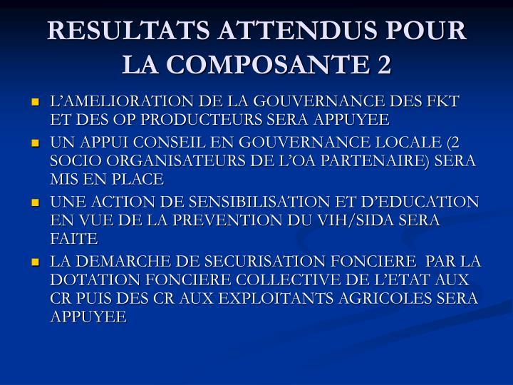 RESULTATS ATTENDUS POUR LA COMPOSANTE 2