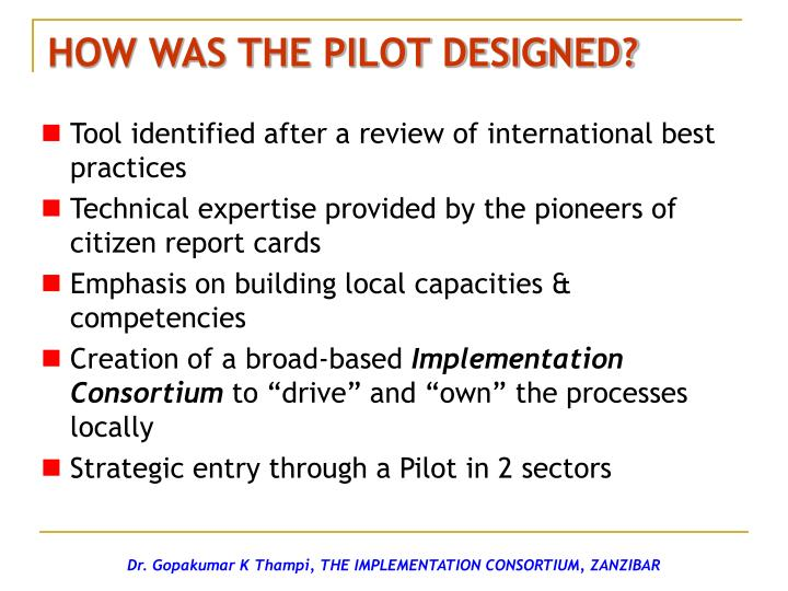 HOW WAS THE PILOT DESIGNED?