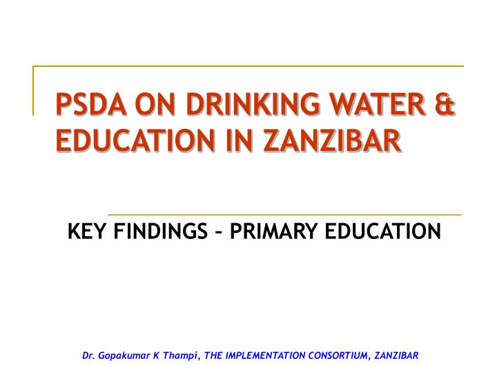 PSDA ON DRINKING WATER & EDUCATION IN ZANZIBAR