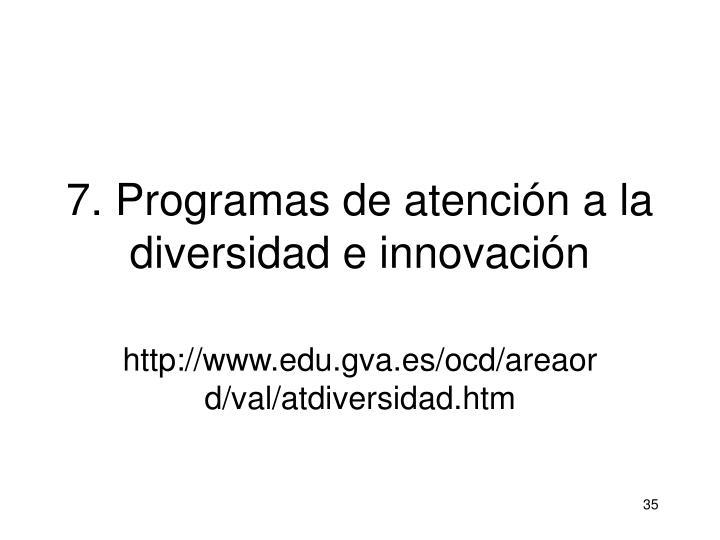 7. Programas de atención a la diversidad e innovación
