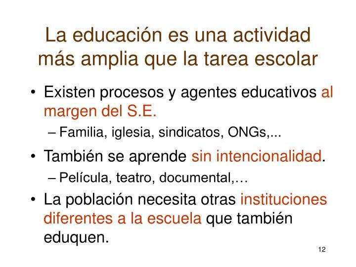 La educación es una actividad más amplia que la tarea escolar