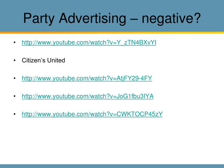 Party Advertising – negative?