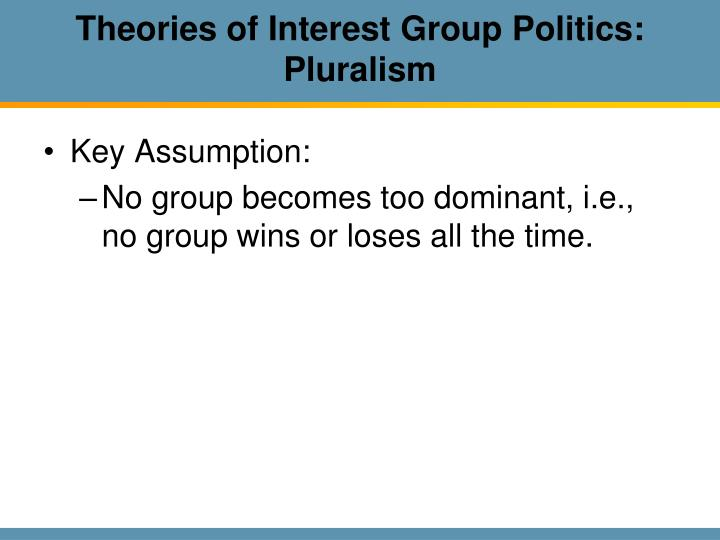 Theories of Interest Group Politics: Pluralism
