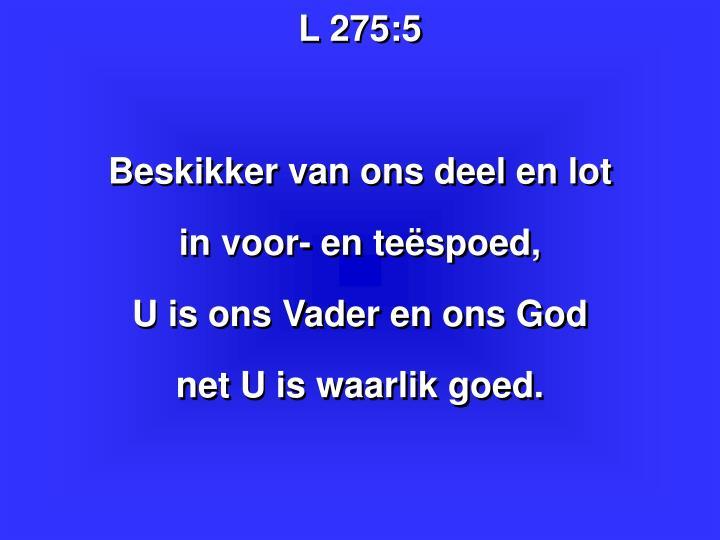 L 275:5