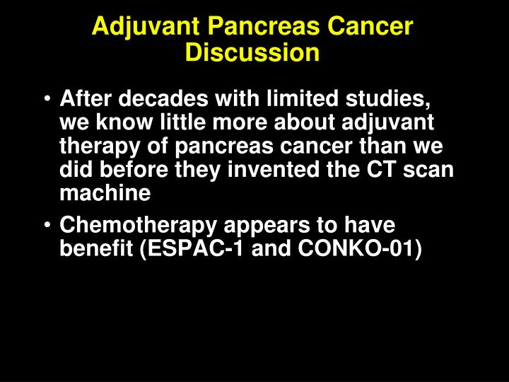 Adjuvant Pancreas Cancer Discussion