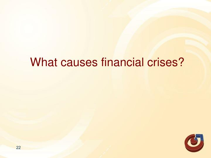 What causes financial crises?