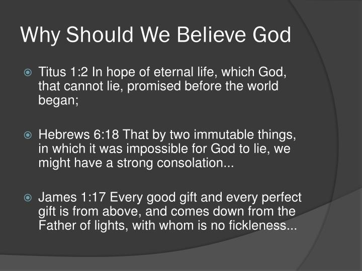 Why Should We Believe God