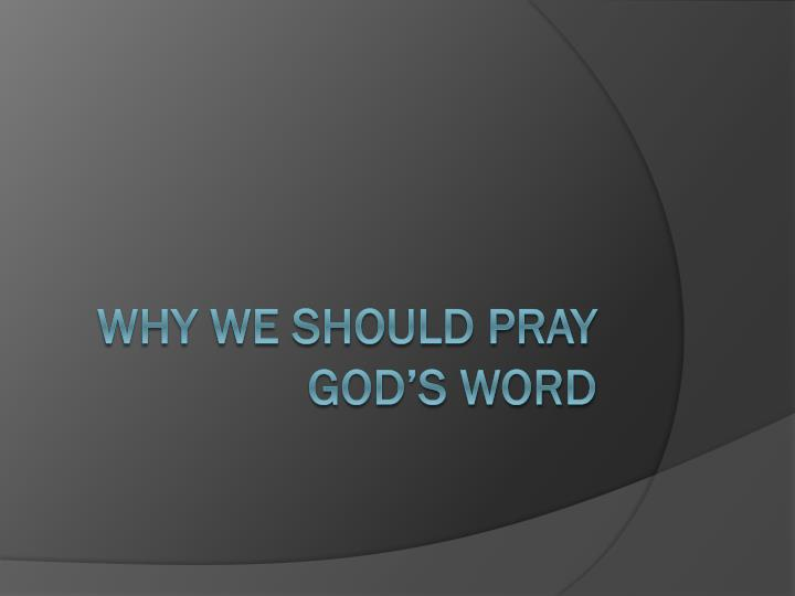 Why we should pray god s word