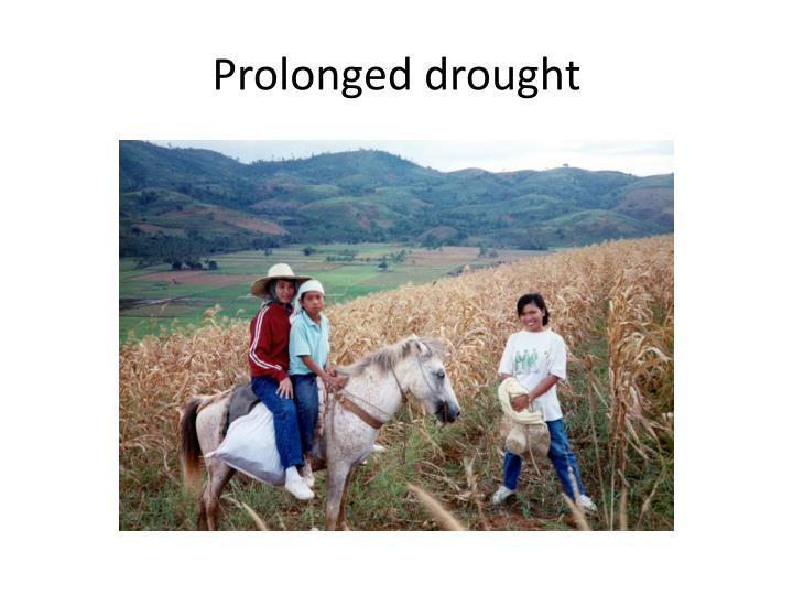 Prolonged drought