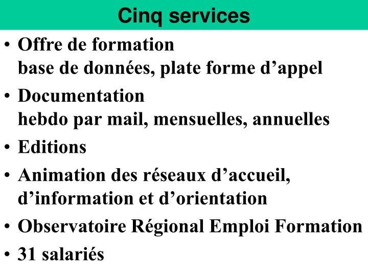 Cinq services
