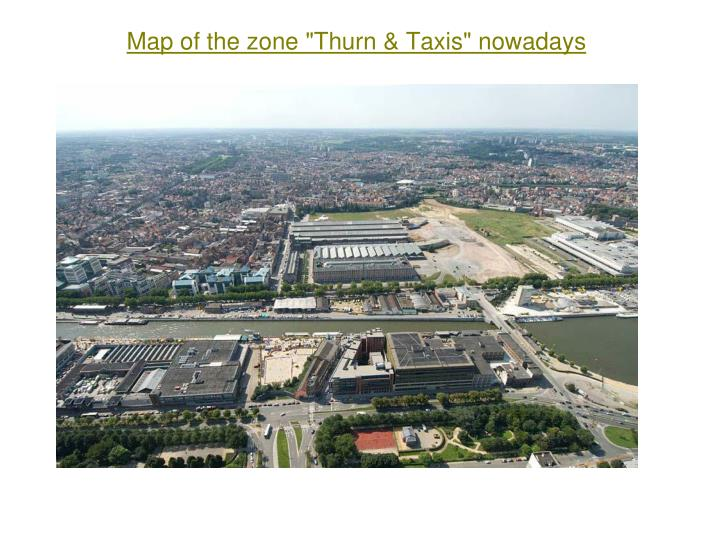 "Map of the zone ""Thurn & Taxis"" nowadays"