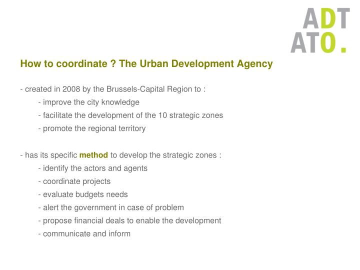 How to coordinate ? The Urban Development Agency