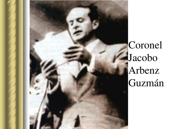 Coronel Jacobo Arbenz Guzmán