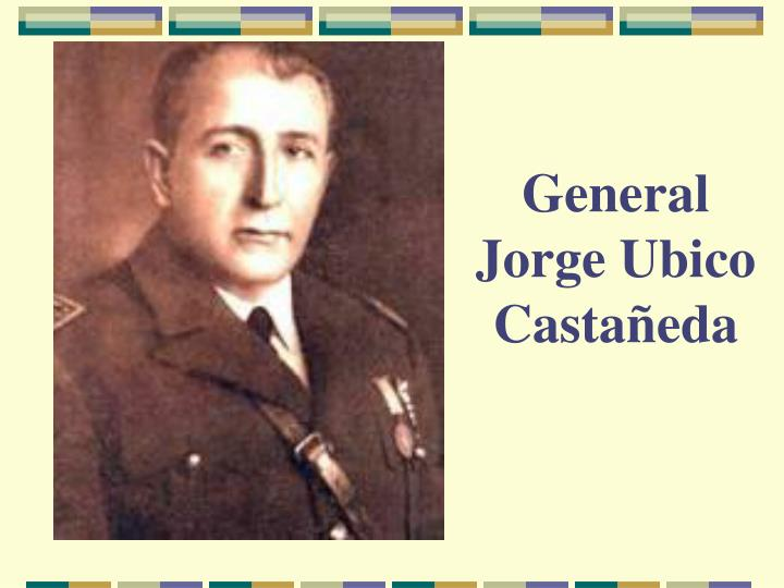 General Jorge Ubico Castañeda