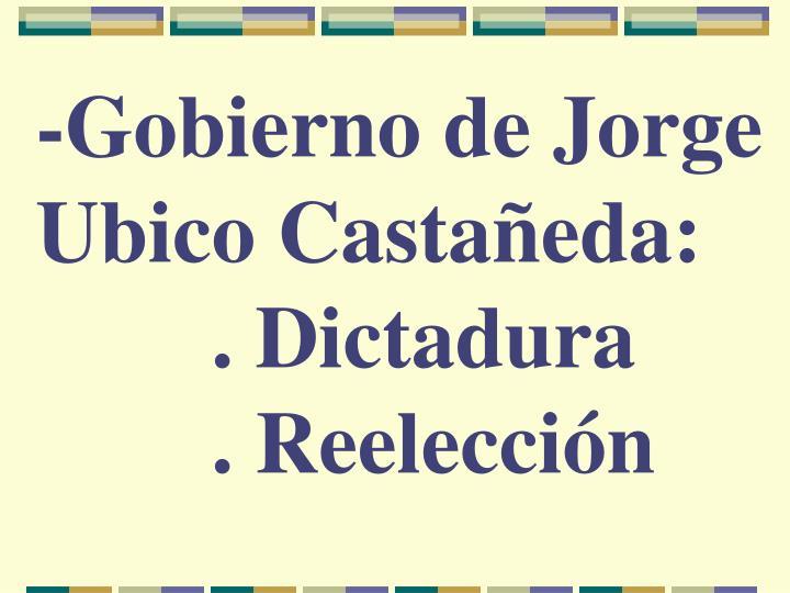 -Gobierno de Jorge Ubico Castañeda: