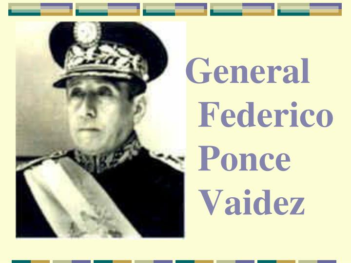 General Federico Ponce Vaidez